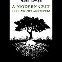 A Modern Celt: Seeking the Ancestors