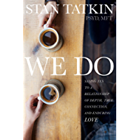 We Do: Saying Yes to a Relationship of Depth, True Connection, and Enduring Love (English Edition)