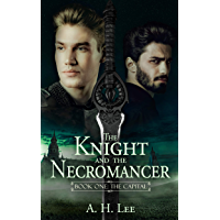 The Knight and the Necromancer: Book One: The Capital (English Edition)