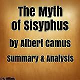 The Myth of Sisyphus by Albert Camus: Summary & Analysis
