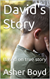David's Story: Based on true story (Life in foster care Book 1)