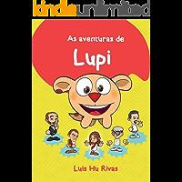 As Aventuras de Lupi: E seus amigos Jesus Kardec Emmanuel e André Luiz