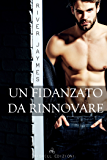 Un fidanzato da rinnovare (The Boyfriend Chronicles Vol. 3)
