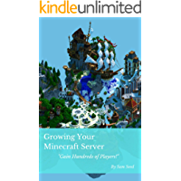 Growing Your Minecraft Server: Gain Hundreds Of Players! - Unofficial