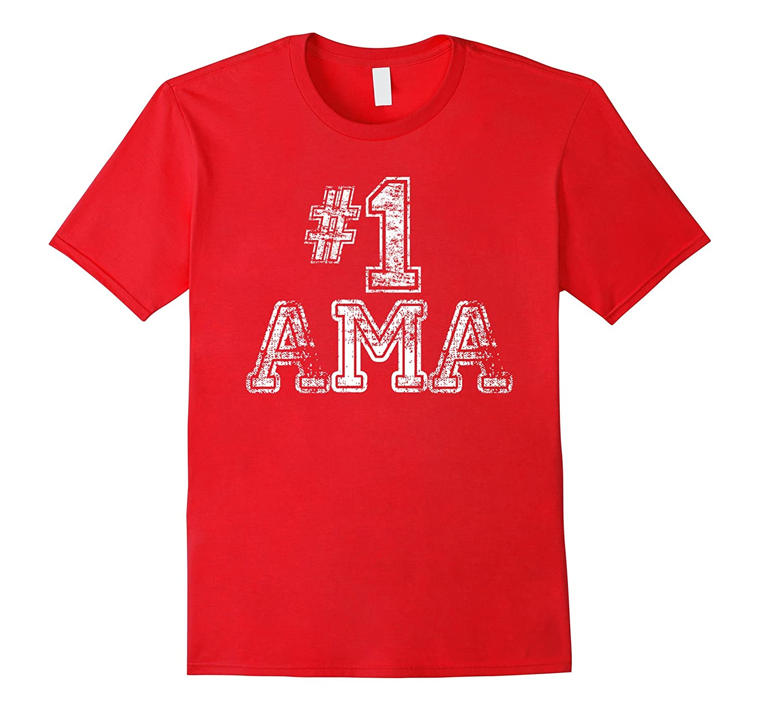 #1 Ama T Shirt - Number One Grandmother Mother Gift Tee-Art
