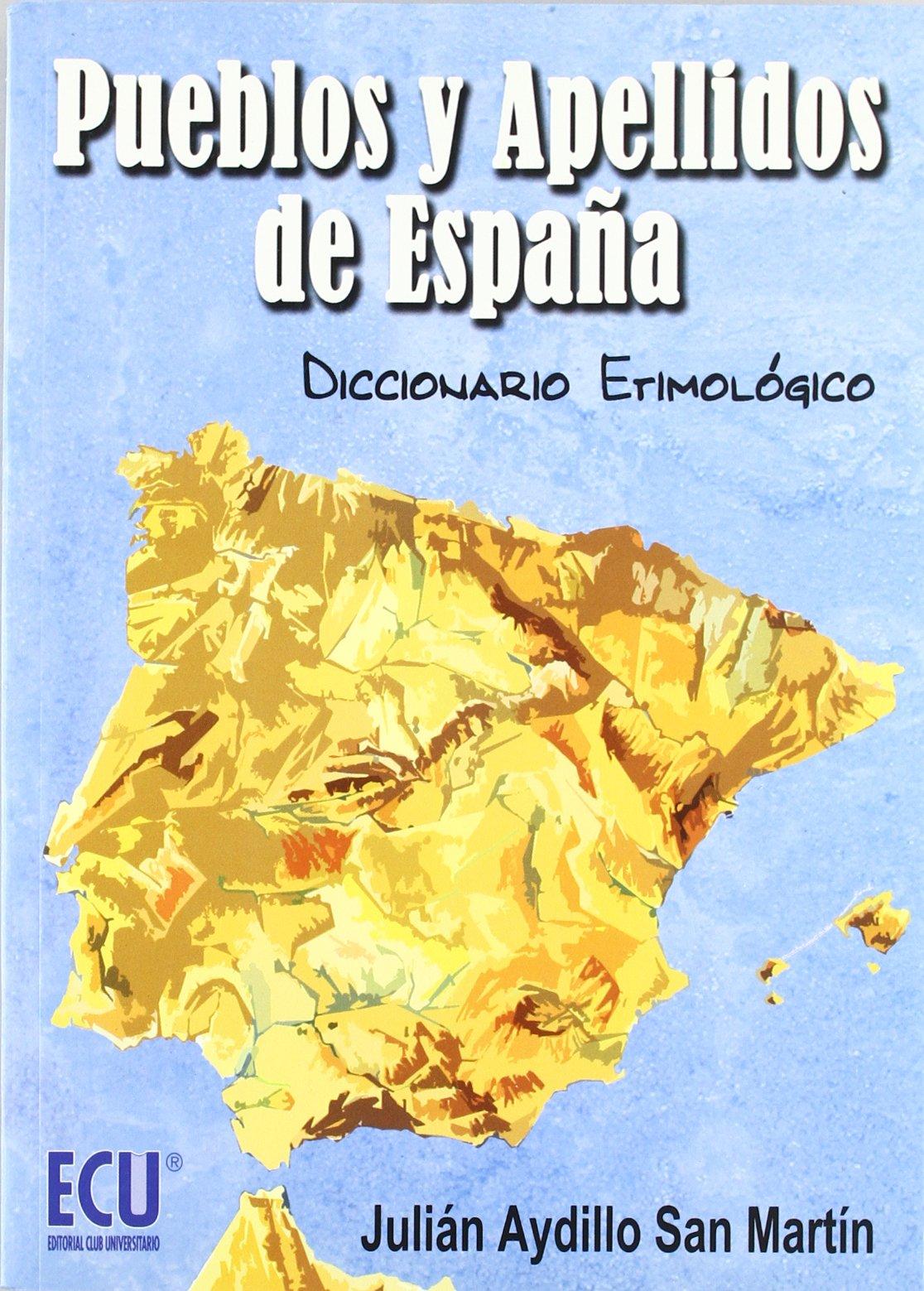 Pueblos y apellidos de España: Diccionario Etimológico: Amazon.es: Aydillo San Martín, Julián: Libros
