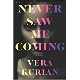 Never Saw Me Coming: A Novel