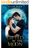 Gifted by the Moon (An Urban Fantasy Novel) (Moon Order Book 1)