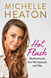 Hot Flush: Motherhood, the Menopause and Me