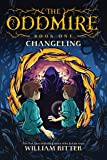 The Oddmire, Book 1: Changeling (1)