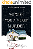 We Wish You a Merry Murder (Susan Henshaw Book 3)