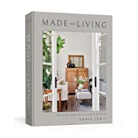 Made for Living: Collected Interiors for All Sorts of Styles (CLARKSON POTTER)