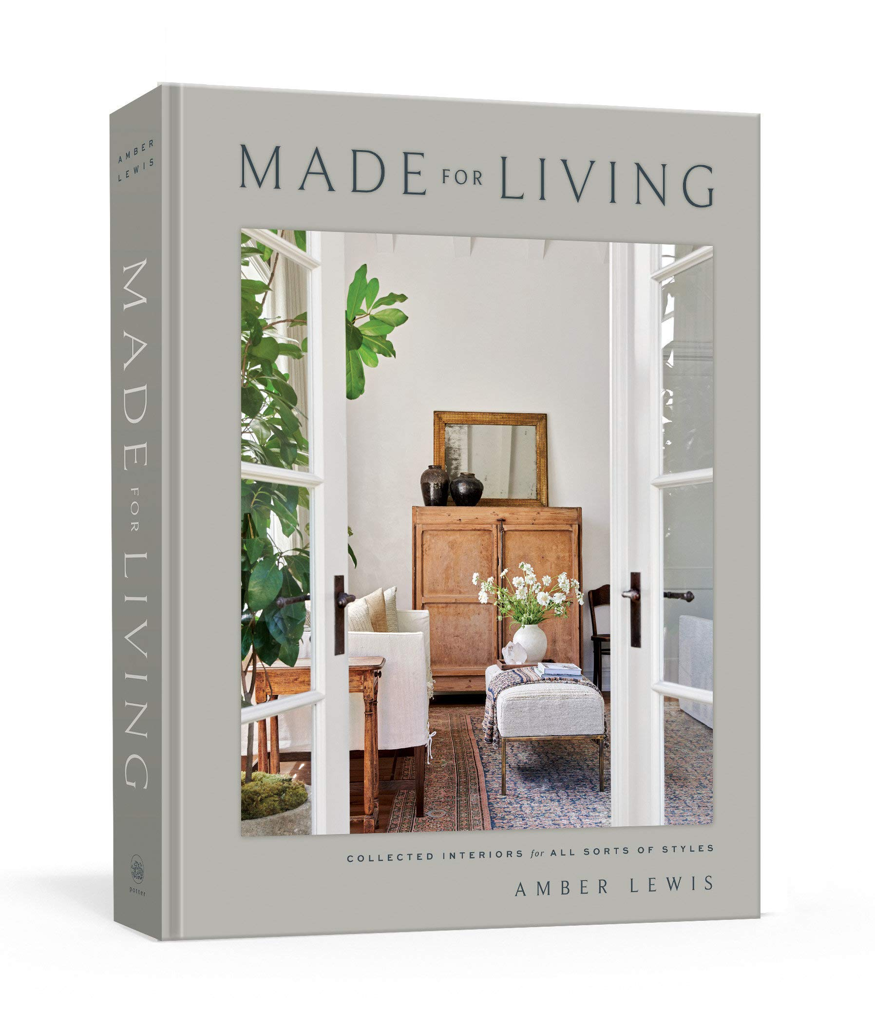 Made For Living Collected Interiors For All Sorts Of Styles Lewis Amber Chen Cat 9781984823915 Amazon Com Books