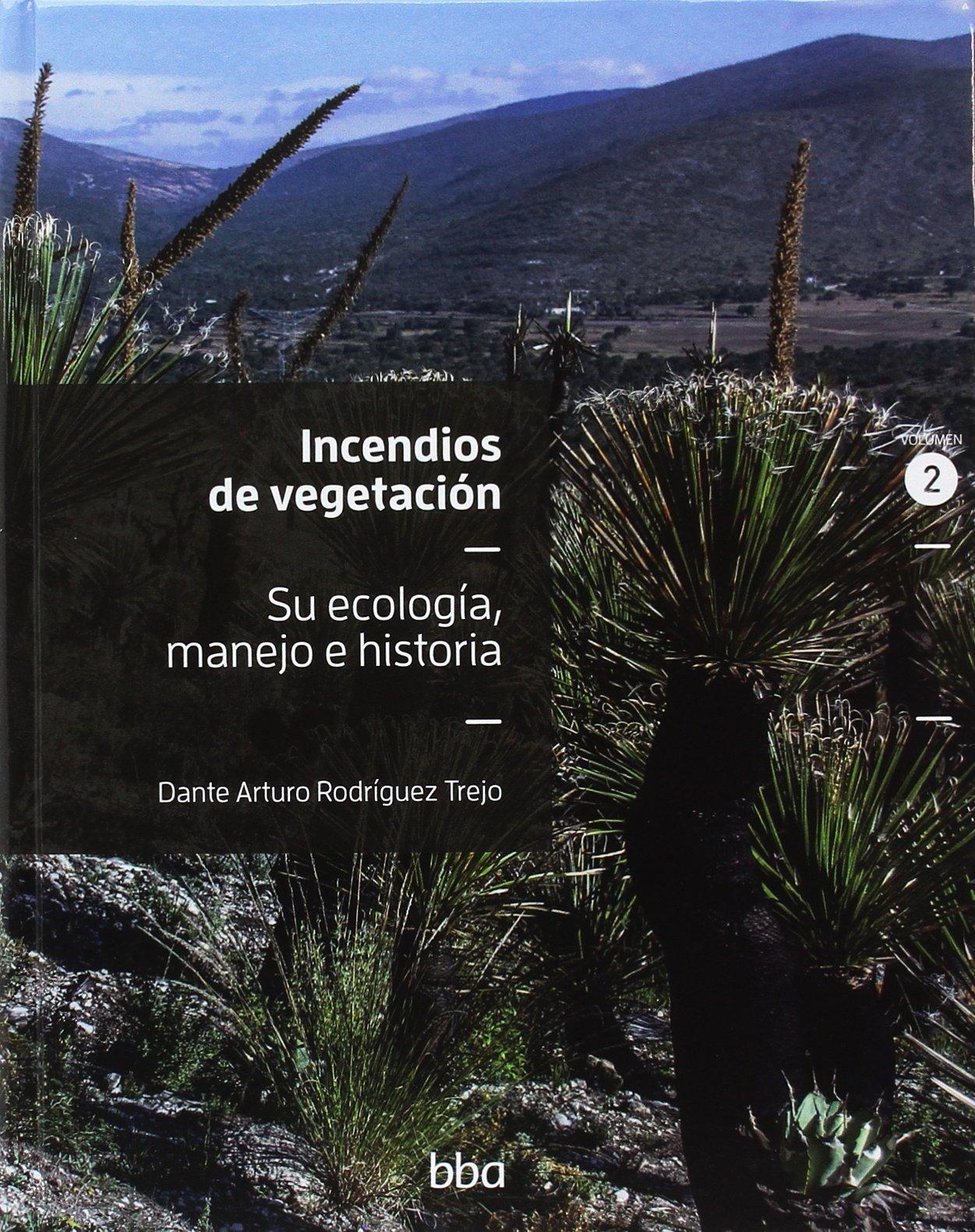 Incendios de vegetación: su ecología, manejo e historia, Tomo II (Spanish) Paperback – 2014