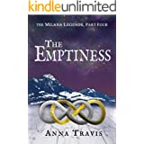 The Emptiness: A Christian Fantasy Adventure (The Milana Legends Book 4)
