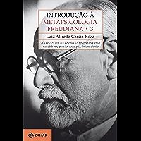 Introdução à Metapsicologia Freudiana 3: Artigos de metapsicologia, 1914-1917: narcisismo, pulsão, recalque, inconsciente