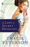 A Lady of Secret Devotion (Ladies of Liberty Book #3)