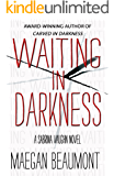 Waiting In Darkness: A Sabrina Vaughn Thriller (The Sabrina Vaughn Series Book 1)