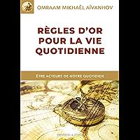 Règles d'or pour la vie quotidienne (Izvor t. 227) (French Edition)