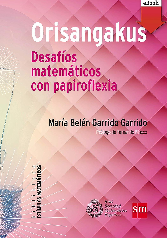 Orisangakus: Desafíos matemáticos con papiroflexia (Estímulos ...
