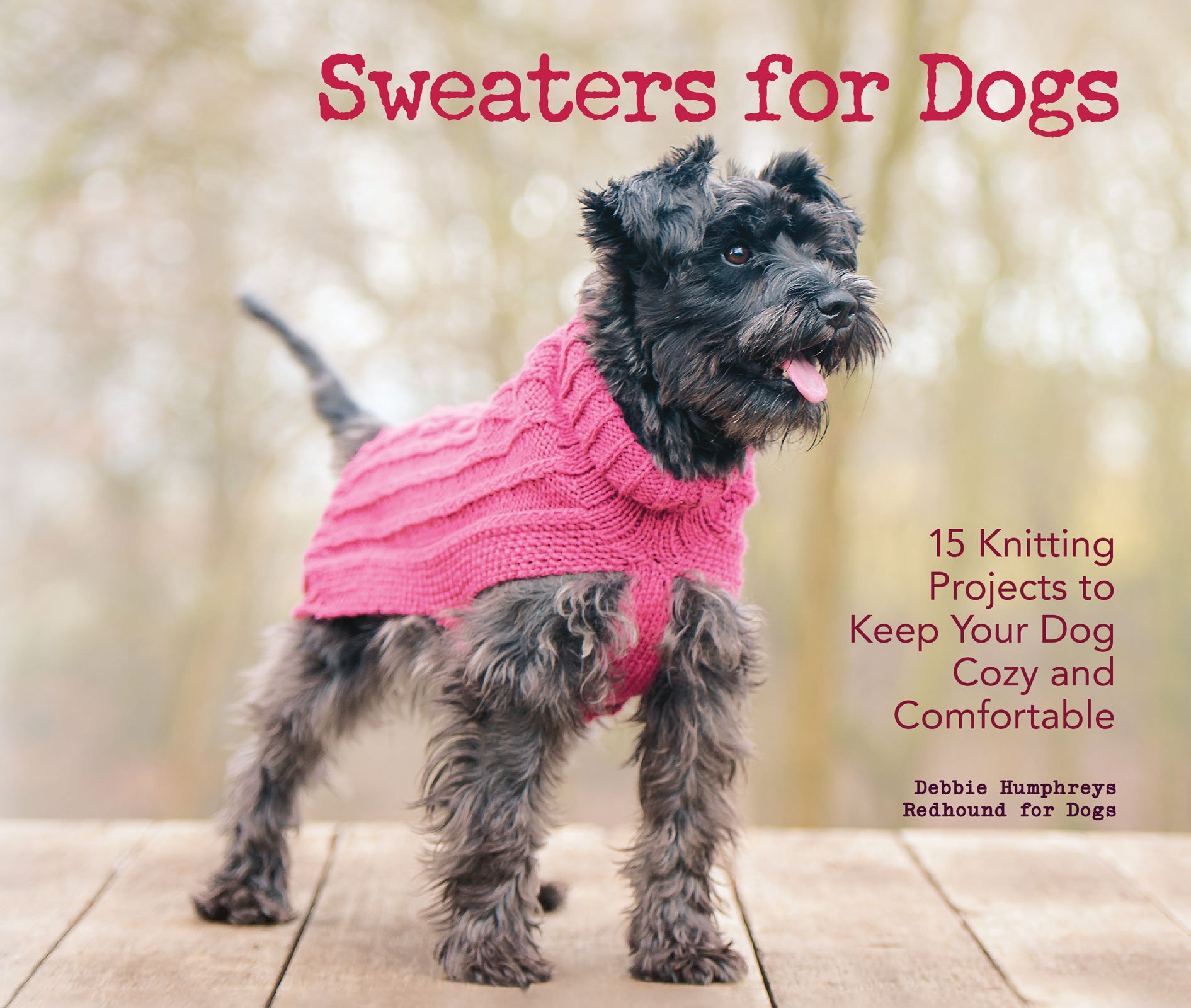 Sweaters for Dogs 15 Knitting Projects to Keep Your Dog Cozy and  Comfortable Dogs Redhound for 9781621871521 Amazon.com Books