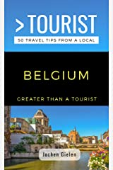 GREATER THAN A TOURIST- BELGIUM: 50 Travel Tips from a Local