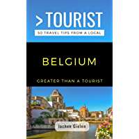 GREATER THAN A TOURIST- BELGIUM: 50 Travel Tips from a Local (English Edition)