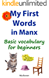 My First Words in Manx: Basic vocabulary for beginners (Learn Manx Book 1)