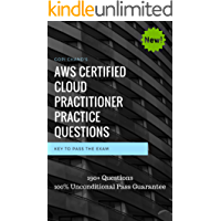AWS Certified Cloud Practitioner 2019 Practice Questions: AWS Certified Cloud Practitioner Practice exam dumps, 100% Pass Guarantee (English Edition)
