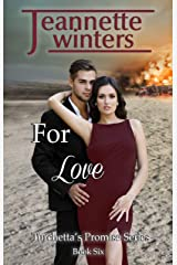 For Love (Turchetta's Promise Book 6) Kindle Edition