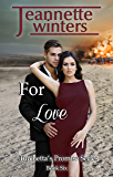 For Love (Turchetta's Promise Book 6)