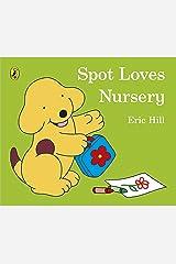 Spot Loves Nursery Board book
