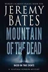Mountain of the Dead: A suspense horror mystery (World's Scariest Places Book 5) Kindle Edition