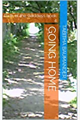 Going Home: Birth of the Goddess  book 4 Kindle Edition