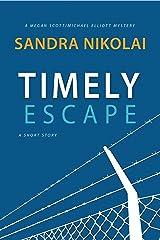 Timely Escape: (Megan Scott/Michael Elliott Mystery: A Short Story) Kindle Edition