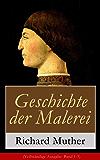 Geschichte der Malerei (Vollständige Ausgabe: Band 1-5): Das Mittelalter + Natur und Antike + Die kirchliche Reaktion + Der Triumph der Sinnlichkeit in ... + Der Sieg des Bürgertums und mehr