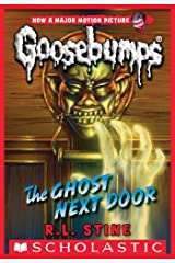 Classic Goosebumps #29: The Ghost Next Door Kindle Edition