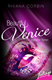 Beautiful Venice: Erotischer Roman