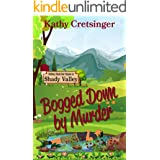 Bogged Down by Murder (Nothing Shady Ever Happens in Shady Valley Book 1)