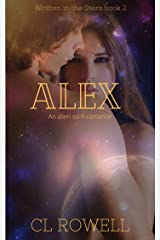 Alex: An Alien Sci-Fi Romance (Written in the Stars Book 2) Kindle Edition