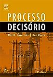 Processo Decisório: Para Cursos de Administração e Economia