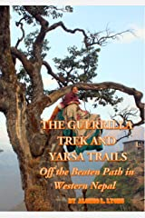 The Guerrilla Trek and Yarsa Trails: Off the Beaten Path in Western Nepal (Nepal Insider Editions) Kindle Edition