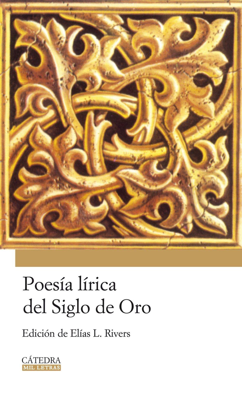 Poesia lirica del Siglo de Oro/ Lyric Poetry of the Golden Age (Mil letras/ 1000 Words) (Spanish Edition) pdf epub