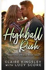 Highball Rush (Bootleg Springs Book 6) Kindle Edition