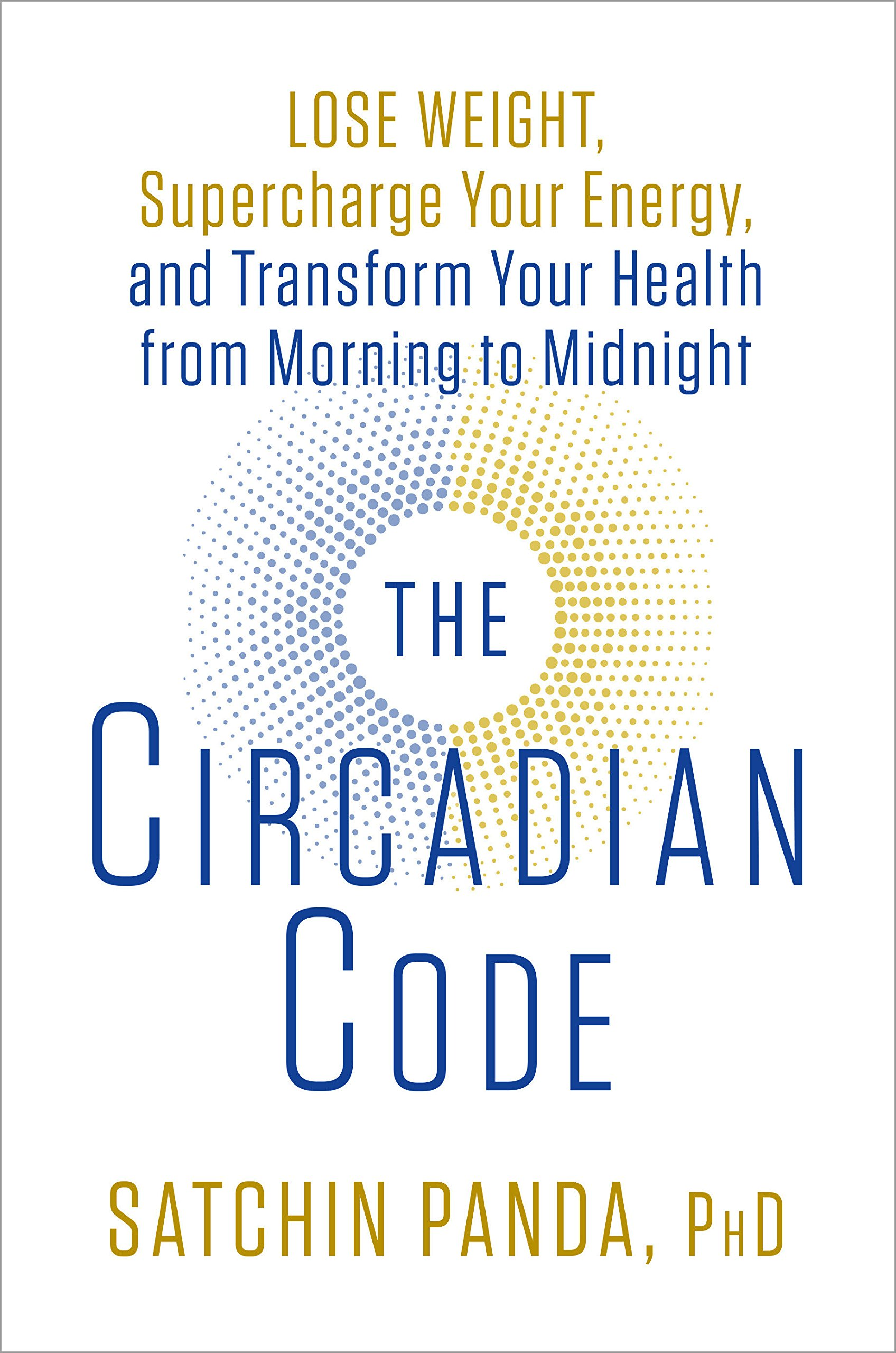 The Circadian Code Lose Weight Supercharge Your Energy And