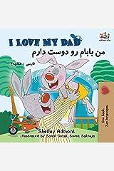 I Love My Dad: English Farsi Persian Bilingual Book (English Farsi Bilingual Collection) (Persian Edition) Paperback