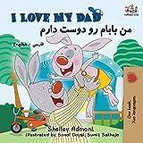 I Love My Dad: English Farsi Persian Bilingual Book (English Farsi Bilingual Collection) (Persian Edition)