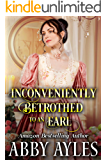 Inconveniently Betrothed to an Earl: A Clean & Sweet Regency Historical Romance