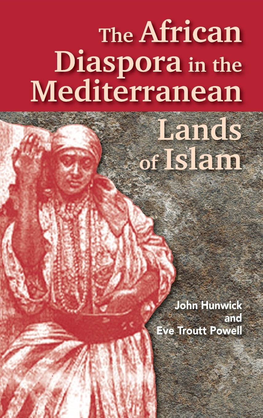 The African Diaspora in the Mediterranean Lands of Islam (Princeton Series on the Middle East) by Markus Wiener Publishers