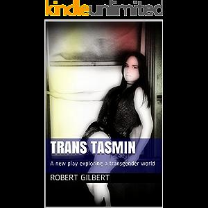 TRANS TASMIN: A New Zealand stage play.